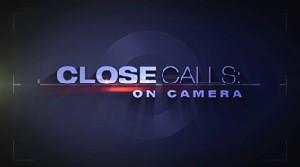 Close Calls On Camera